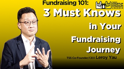 Startup Fundraising 101: Three Must Knows in Your Fundraising Journey (Part 3/6)